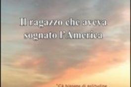 Il ragazzo che aveva sognato l'America, esce il nuovo libro del giornalista Andreucci